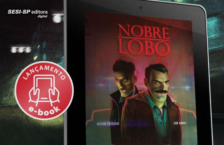 Lançamento da HQ Nobre Lobo na versão e-book